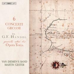6 Concerti grossi by G.F. Handel ;   Van Diemen's Band ,   Martin Gester