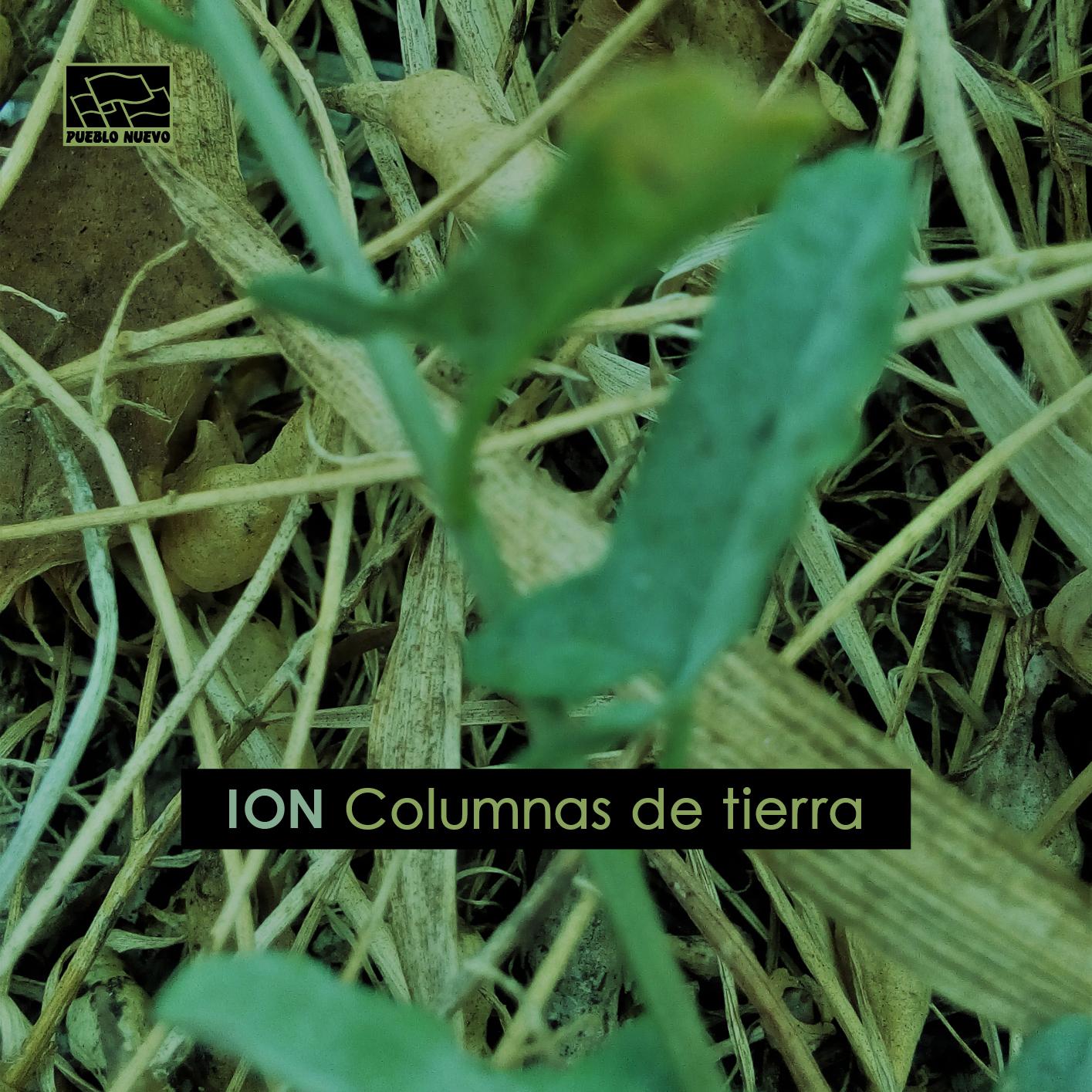 ION – Columnas de tierra